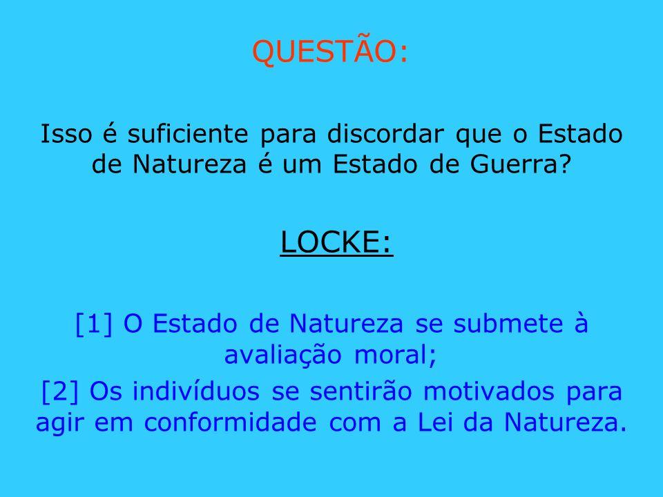 [1] O Estado de Natureza se submete à avaliação moral;